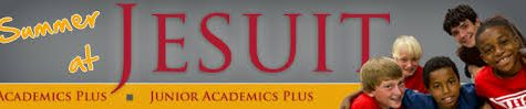 Advertisement: Jesuit Academics + Fun